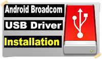Download Android Broadcom USB Driver Latest Version