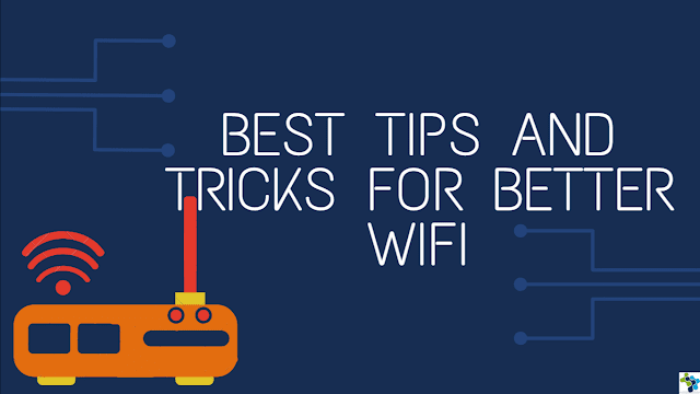 Tips and Tricks for Better WiFi