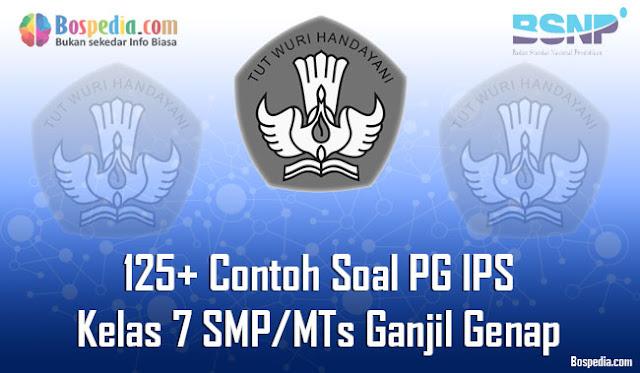 125+ Contoh Soal PG IPS Kelas 7 SMP/MTs Semester Ganjil Genap Terbaru
