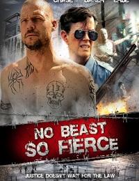 No Beast So Fierce | Bmovies