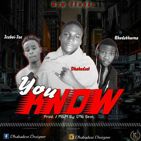 Jenuel Nation Download Mp3 Dhabadest Ft Bhode Burna X Iceboi Tee You Know