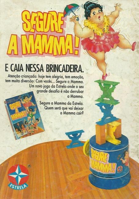Propaganda antiga do Segure a Mamma, brinquedo da Estrela apresentado no começo dos anos 90