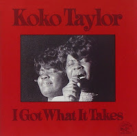 Koko Taylor's I Got What It Takes