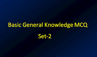 Basic General Knowledge MCQ Practice | Set-2