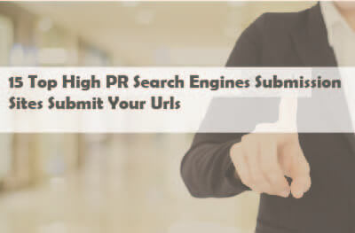 15 Top High Pr Search Engines Submission Sites Submit Your Urls