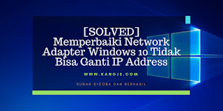 Memperbaiki Network Adapter Windows 10 Tidak Bisa Ganti IP Address