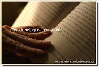 Vie quotidienne de FLaure : C'est lundi ! J'ai lu, Je lis et je pense lire #5