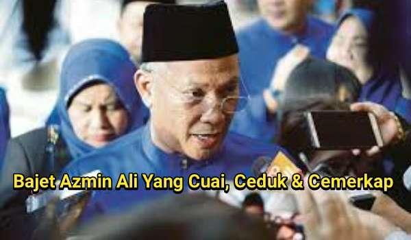 Bajet Azmin Ali Yang Cuai, Ceduk & Cemerkap