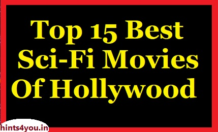 Best hollywood movies based on the science fiction. Today we will discuss about some movies which will really give you a lot of entertainment as well as  lot of facts. After watching all the movies you can thing at the highest level of your thinking.