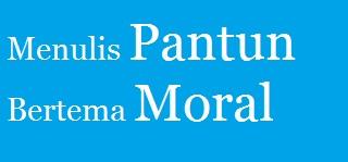 Menulis Pantun Bertema Moral