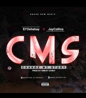 El'Oshebay Ft. Jay Collins - Change My Story (CMS)
