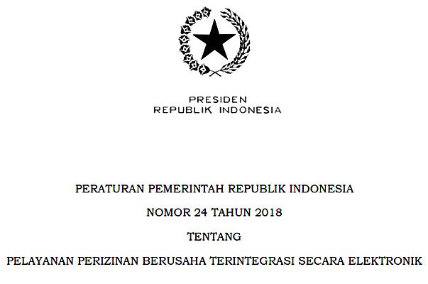 PP Peraturan Pemerintah Nomor 24 Tahun 2018 Tentang Pelayanan Izin Berusaha Terintegrasi Secara Elektronik