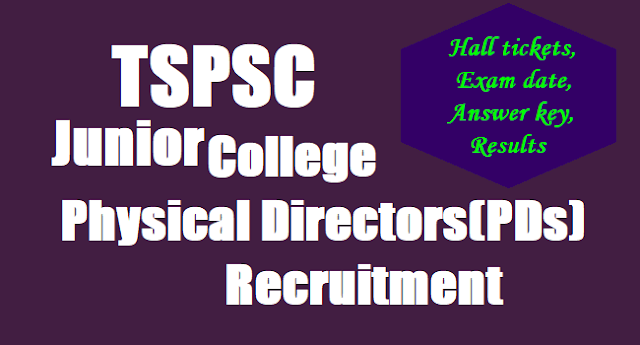 TSPSC Junior College Physical Directors(PDs) Recruitment,Exam date,Hall tickets, Answer key,Results