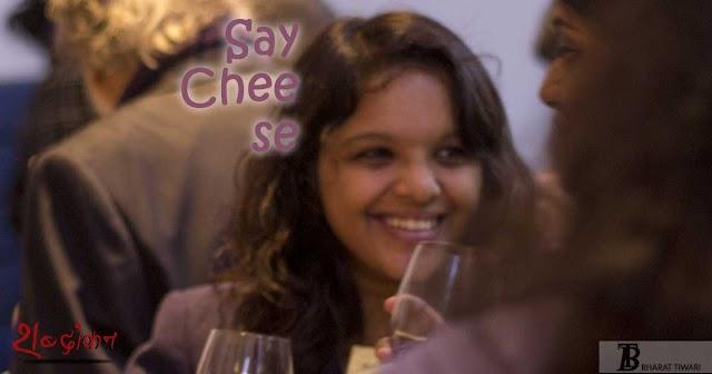 Say Cheese !!! — Bharat Tiwari