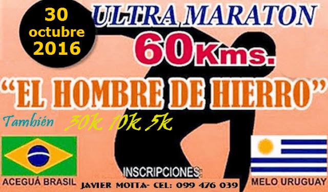 60k 30k 10k y 5k Ultramaratón El hombre de hierro (Aceguá a Melo, 30/oct/2016)