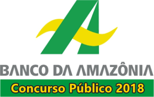 Edital Concurso Banco da Amazônia 2018