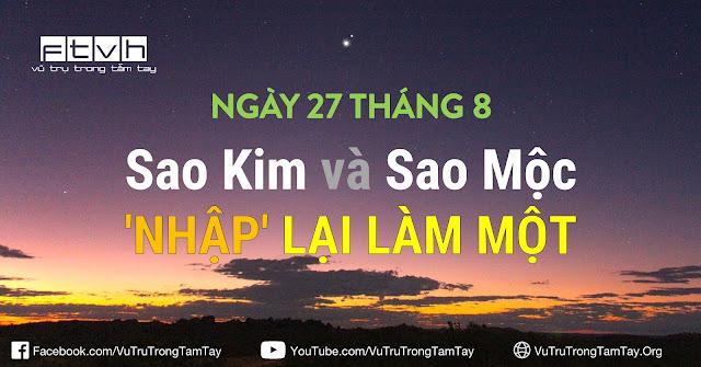 Sao Mộc nằm cực gần Sao Kim trên bầu trời chiều 27/8.