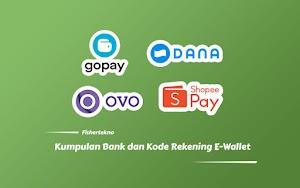 Trik E-Wallet, Bank dan Kode Rekening GoPay, OVO, Dana dan ShopeePay