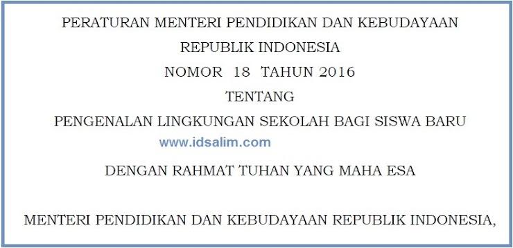 ATURAN PENGENALAN LINGKUNGAN SEKOLAH BAGI SISWA BARU TAHUN 2017 SESUAI PERMENDIKBUD NO 18 TAHUN 2016