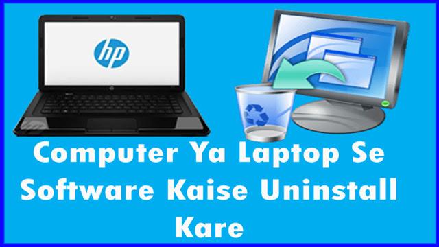 Computer Ya Laptop Se Software Kaise Uninstall Kare