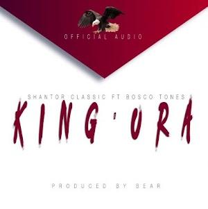 Download Audio | Shantor Classic ft Bosco Tones – King'ora