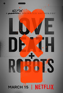 Yêu, Sinh Tử Và Người Máy - Love, Death And Robots (2019)