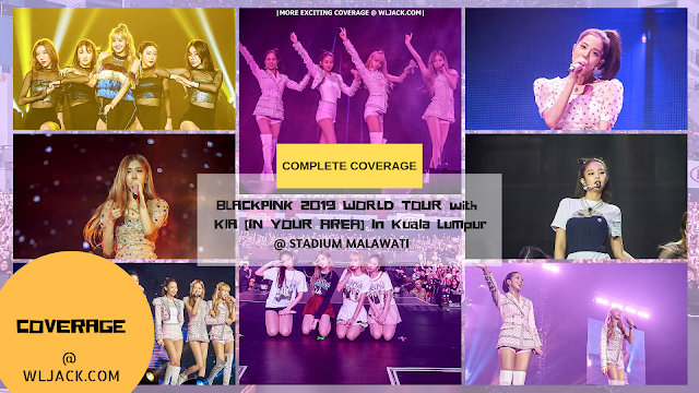 [Complete Coverage] BLACKPINK 2019 WORLD TOUR with KIA [IN YOUR AREA] In Kuala Lumpur