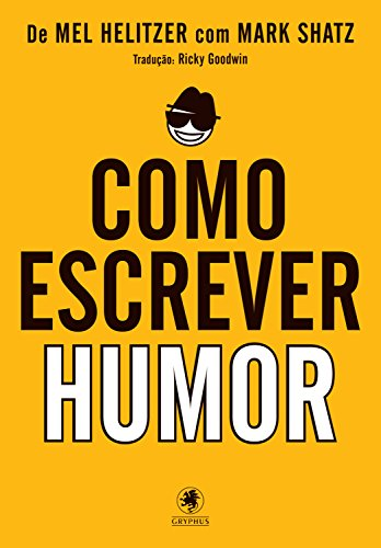 Como escrever humor Volume 1 - Mel Helitzer