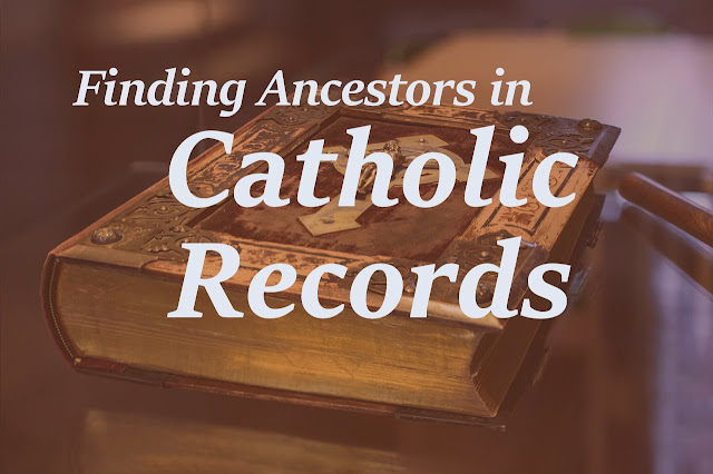 Finding Ancestors in Catholic Records Webinar