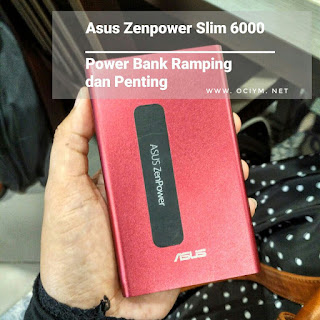 Asus Zenpower Slim 6000 Power Bank Ramping dan Penting