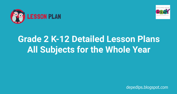 Grade 2 New Complete Detailed Lesson Plans