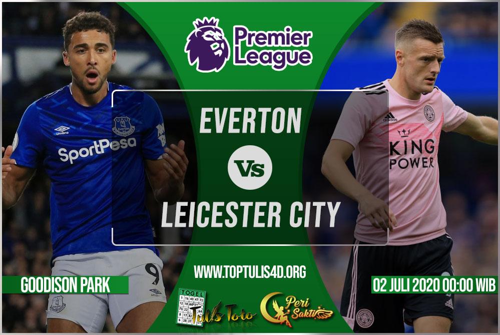 Prediksi Everton vs Leicester City 02 Juli 2020