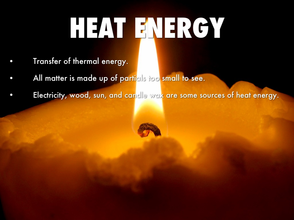 Heat Is A Form Of Energy Called Thermal Energy