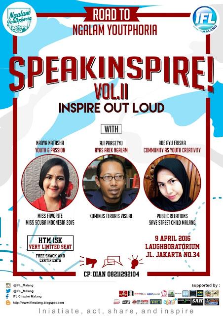 SPEAKINSPIRE! VOL. II: Inspire Out Loud! Yuk, ngobrol bareng tentang passion! 9 April 2016.