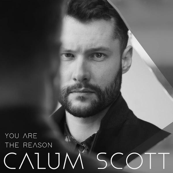 Calum Scott - You Are the Reason - Single Cover