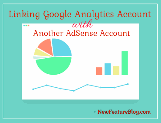 Google Analytics Account को Another AdSense Account से Link कैसे करे