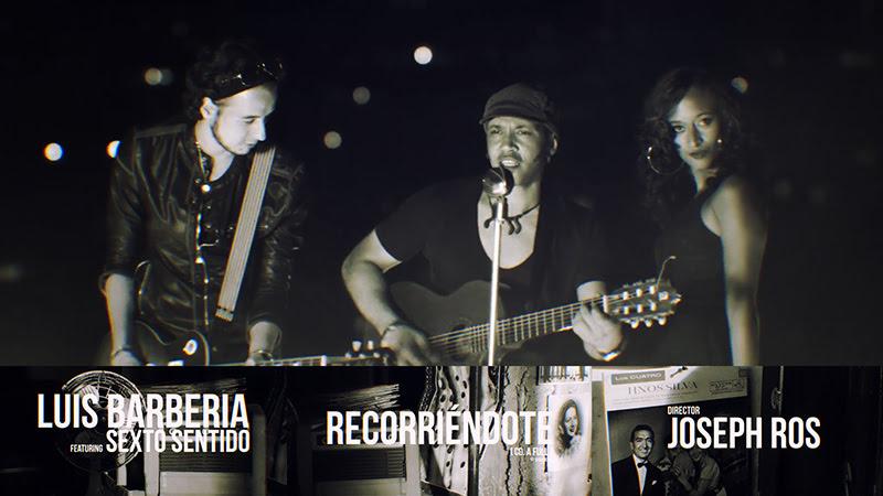 Luis Barbería & Sexto Sentido - ¨Recorriéndote¨ - Videoclip - Dirección: Joseph Ros. Portal del Vídeo Clip Cubano