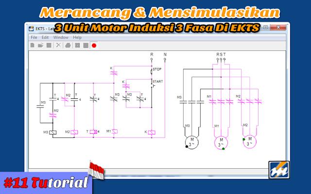 """Contoh Ke 1 """"Merancang dan Mensimulasikan 3 unit motor induksi 3 Fasa Di EKTS"""" - Tutorial Bahasa Indonesia #11"""