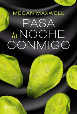 LIBRO - Pasa la noche conmigo : Megan Maxwell   (Esencia - Noviembre 2016)  NOVELA ROMANTICA  Edición papel & digital ebook kindle  Comprar en Amazon España