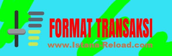Format Cara Transaksi Pulsa Murah Istana Reload