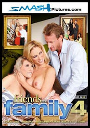 Friends and Family 4 xXx (2014)