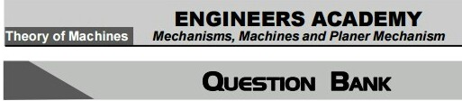 THEORY OF MACHINES QUESTION BANK [ENGINEERS ACADEMY]