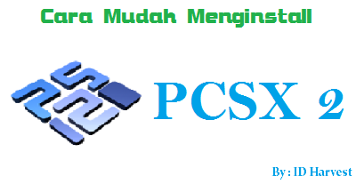 Cara Setting PCSX2 di Laptop