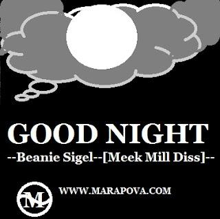 Marapova.com-Beanie Sigel-Good Night [Meek Mill Diss] Mp3