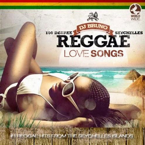 Dj Bruno -100 Degree Seychelles Reggae Love Songs WORLDWIDE