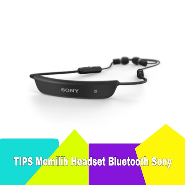 Tips Memilih Headset Sony