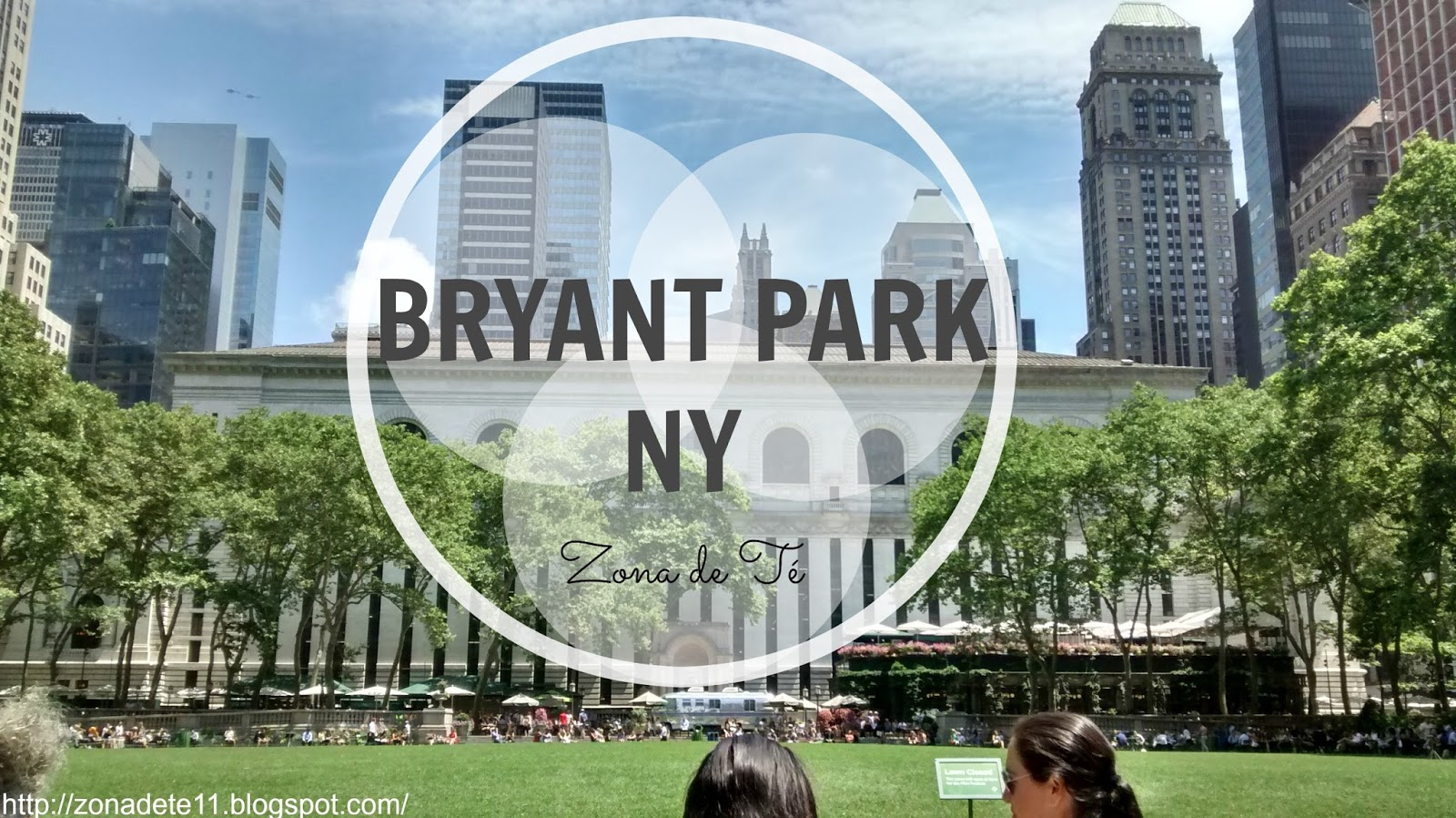 Zona de Té: Mi lugar favorito: Bryant Park | New York