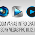 Site com várias INTROS EDITÁVEIS para SONY VEGAS PRO (11,12,13) GRÁTIS