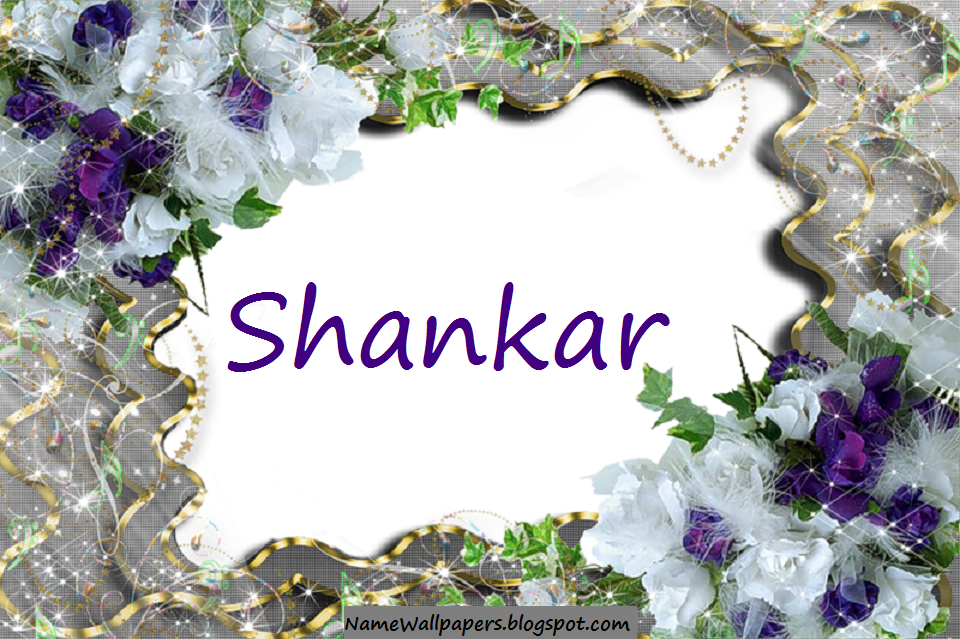 ... Shankar ~ Name Wallpaper Urdu Name Meaning Name Images Logo Signature