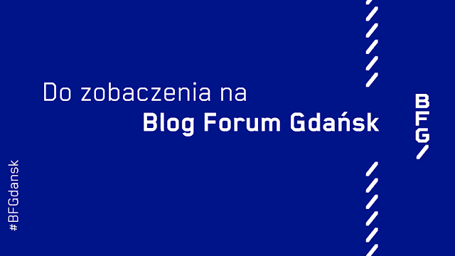 Blog Forum Gdańsk 2017  - Czytaj więcej »